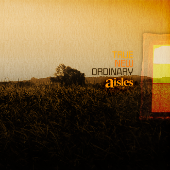CD REVIEW: Aisles – Something True, Something New, Something Out of the Ordinary