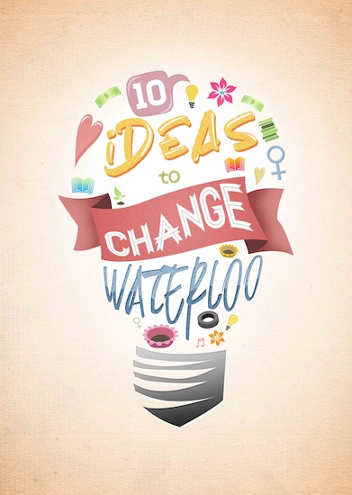 10 Ideas to Change Waterloo