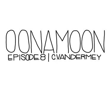 Oona Moon Episode 8