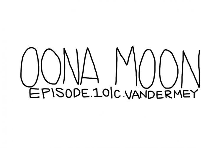 OONA MOON: EPISODE 10